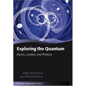 Exploring the Quantum: Atoms, Cavities, and Photons (Oxford Graduate Texts)