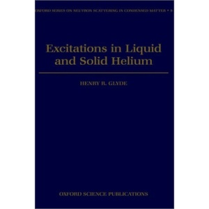 Excitations in Liquid and Solid Helium (Oxford Series on Neutron Scattering in Condensed Matter)