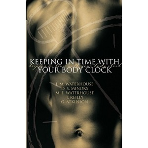 Keeping in Time With Your Body Clock: A Guide to Maximising Your Mental and Physical Potential