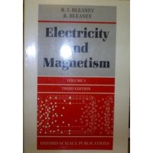 Electricity and Magnetism: v.1: Vol 1 (Electricity & Magnetism)