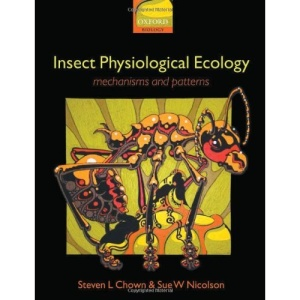 Insect Physiological Ecology: Mechanisms and Patterns