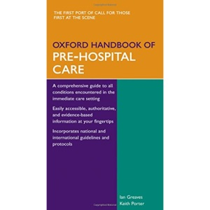 Oxford Handbook of Pre-Hospital Care (Oxford Handbooks Series)