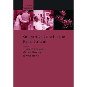 Supportive Care for the Renal Patient (Supportive Care Series)
