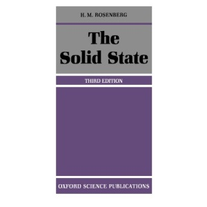 The Solid State: Introduction to the Physics of Crystals for Students of Physics, Materials Science and Engineering (Oxford Physics)