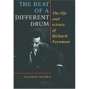 The Beat of a Different Drum: Life and Science of Richard P. Feynman