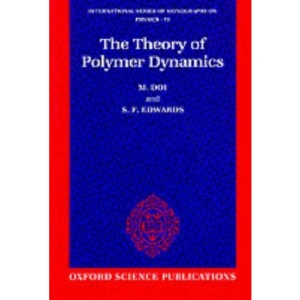 The Theory of Polymer Dynamics (International Series of Monographs on Physics)