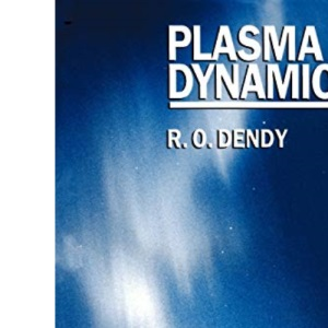 Plasma Dynamics (Oxford Science Publications)