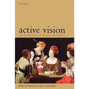 Active Vision: The Psychology of Looking and Seeing (Oxford Psychology Series)