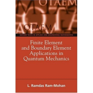 Finite Element and Boundary Element Applications in Quantum Mechanics (Oxford Texts in Applied and Engineering Mathematics)