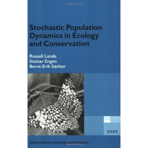 Stochastic Population Dynamics in Ecology and Conservation: An Introduction (Oxford Series in Ecology and Evolution)