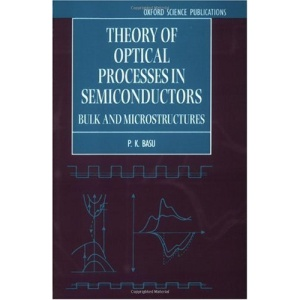 Theory of Optical Processes in Semiconductors: Bulk and Microstructures (Series on Semiconductor Science and Technology)