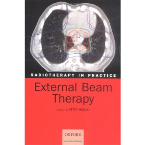 Radiotherapy in Practice - External Beam Therapy