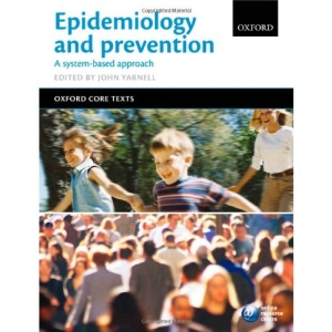Epidemiology and Prevention: A Systems-Based Approach (Oxford Core Texts)