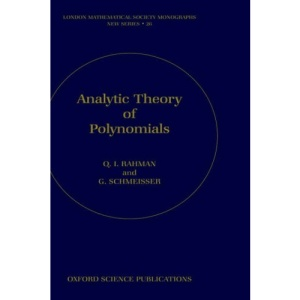 Analytic Theory of Polynomials: Critical Points, Zeros and Extremal Properties (London Mathematical Society Monographs)