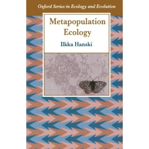 Metapopulation Ecology (Oxford Series in Ecology and Evolution)