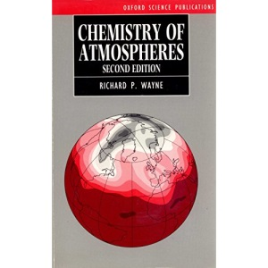 Chemistry of Atmospheres: An Introduction to the Chemistry of the Atmospheres of Earth, the Planets and Their Satellites (Oxford science publications)