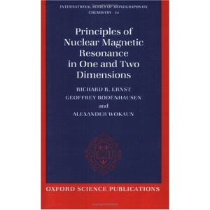 Principles of Nuclear Magnetic Resonance in One and Two Dimensions (International Series of Monographs on Chemistry)