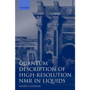 Quantum Description of High-Resolution NMR in Liquids (International Series of Monographs on Chemistry)