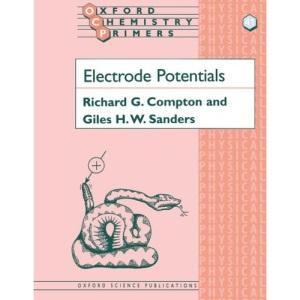 Electrode Potentials (Oxford Chemistry Primers)