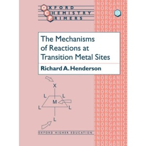 The Mechanisms of Reactions at Transition Metal Sites (Oxford Chemistry Primers)