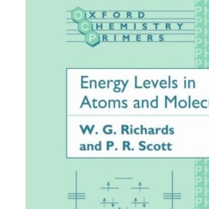 Energy Levels in Atoms and Molecules: 26 (Oxford Chemistry Primers)