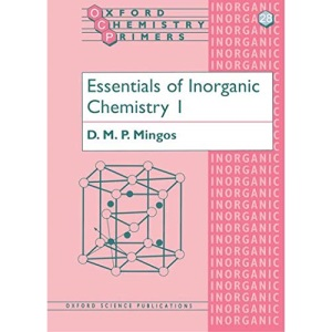 Essentials of Inorganic Chemistry 1: v. 1 (Oxford Chemistry Primers)