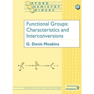 Functional Groups: Characteristics and Interconversions (Oxford Chemistry Primers)