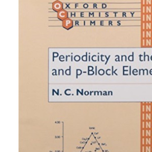 Periodicity and the s- and p-Block Elements: 51 (Oxford Chemistry Primers)
