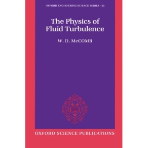 The Physics of Fluid Turbulence (Oxford Engineering Science Series)