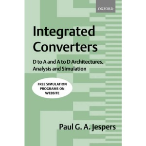 Integrated Converters: D to A and A to D Architectures, Analysis and Simulation (Textbooks in Electrical and Electronic Engineering)