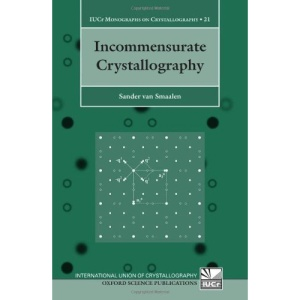 Incommensurate Crystallography (International Union of Crystallography Monographs on Crystallography)