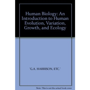 Human Biology: An Introduction to Human Evolution, Variation, Growth and Ecology