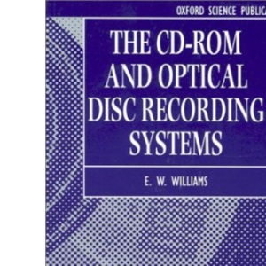 The CD-ROM and Optical Disc Recording Systems: No.2 (Textbooks in Electrical and Electronic Engineering)