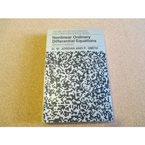 Nonlinear Ordinary Differential Equations (Oxford Applied Mathematics & Computing Science Series)