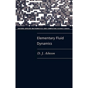 Elementary Fluid Dynamics: Oxford Applied Mathematics and Computing Science Series
