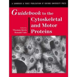 Guidebook to the Cytoskeletal and Motor Proteins (Sambrook & Tooze Guidebook Series)