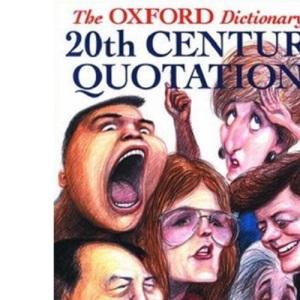 The Oxford Dictionary of Twentieth Century Quotations