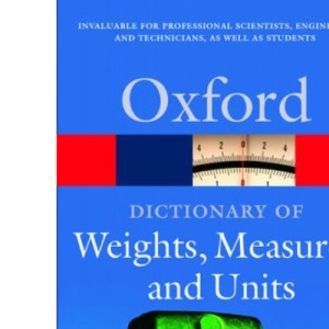A Dictionary of Weights, Measures, and Units (Oxford Paperback Reference)