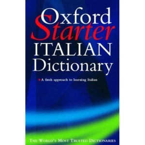 The Oxford Starter Italian Dictionary (Starter Bilingual Dictionaries)