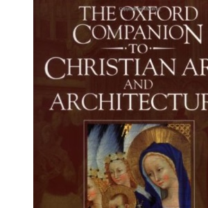 The Oxford Companion to Christian Art and Architecture