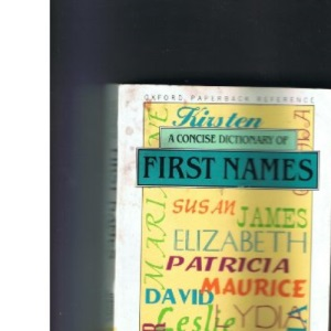 A Concise Dictionary of First Names (Oxford Paperback Reference)