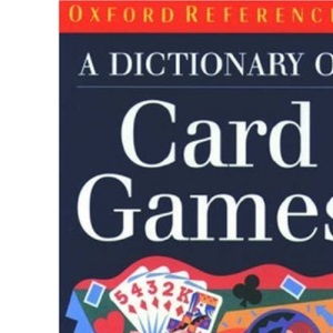 A Dictionary of Card Games (Oxford Reference)