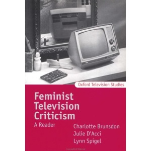 Feminist Television Criticism: A Reader (Oxford Television Studies)
