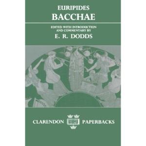 Bacchae (Clarendon Paperbacks)