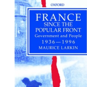 France since The Popular Front: Government and People 1936-1996