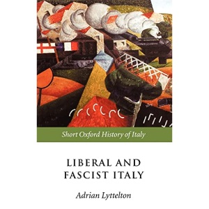 Liberal and Fascist Italy: Short Oxford History of Italy: 1900-1945