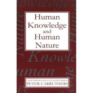 Human Knowledge and Human Nature: A New Introduction to an Ancient Debate