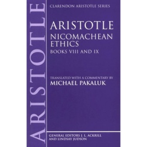 Aristotle: Nicomachean Ethics, Books VIII and IX: Nicomachean Ethics Bk.8 & 9 (Clarendon Aristotle Series)