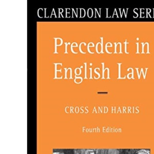 Precedent in English Law (Clarendon Law Series)