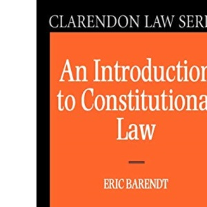 An Introduction to Constitutional Law (Clarendon Law Series)